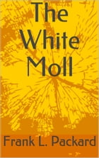 The White Moll by Frank L. Packard