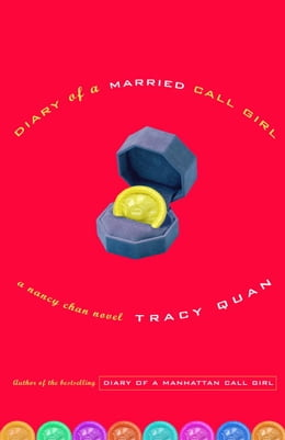 Book Diary of a Married Call Girl: A Nancy Chan Novel by Tracy Quan