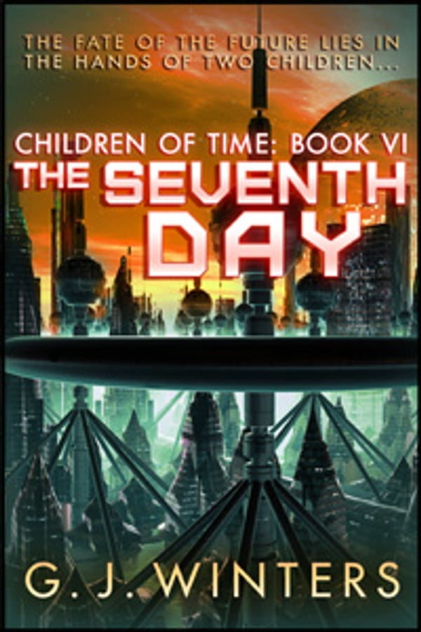 The Seventh Day (Children of Time Book 6)