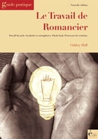 Le travail de romancier: Guide pratique by Oakley Hall