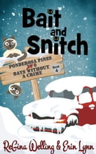 Bait and Snitch by ReGina Welling