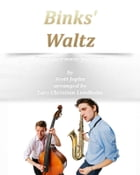Binks' Waltz Pure sheet music for piano by Scott Joplin arranged by Lars Christian Lundholm by Pure Sheet music