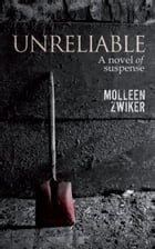 Unreliable: A Novel of Suspense by Molleen Zwiker