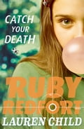 9780007523337 - Lauren Child: Catch Your Death (Ruby Redfort, Book 3) - Buch