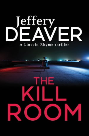 The Kill Room Lincoln Rhyme Book 10
