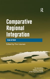 Comparative Regional Integration: Europe and Beyond