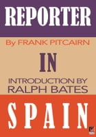 REPORTER IN SPAIN by Frank Pitcairn