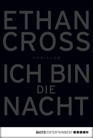 Ich bin die Nacht: Thriller by Ethan Cross