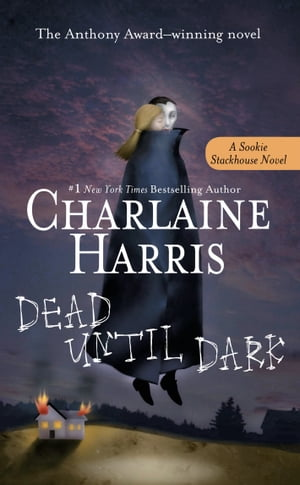Dead Until Dark: A Sookie Stackhouse Novel by Charlaine Harris