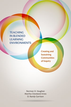 Teaching in Blended Learning Environments Creating and Sustaining Communities of Inquiry