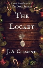 The Locket by J.A. Clement