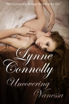 Uncovering Vanessa by Lynne Connolly
