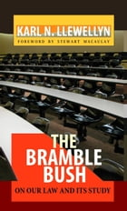 The Bramble Bush: On Our Law and Its Study by Karl N. Llewellyn