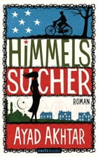 Himmelssucher: Roman by Ayad Akhtar