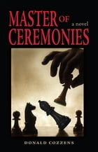 Master of Ceremonies by Donald B. Cozzens