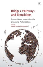 Bridges, Pathways and Transitions: International Innovations in Widening Participation by Mahsood Shah