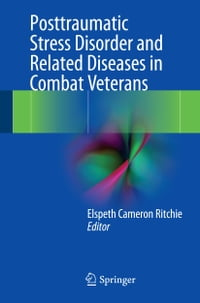 Posttraumatic Stress Disorder and Related Diseases in Combat Veterans