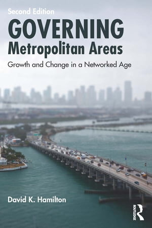 Governing Metropolitan Areas Growth and Change in a Networked Age