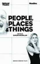 People, Places & Things by Duncan Macmillan