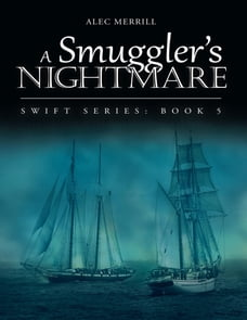 A Smuggler's Nightmare: Swift Series: Book 5