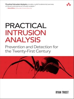 Book Practical Intrusion Analysis: Prevention and Detection for the Twenty-First Century by Ryan Trost
