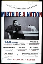 Mirth of a Nation: The Best Contemporary Humor by Michael J. Rosen
