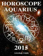 Horoscope 2015 - Aquarius by Astrology Guide