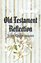 Old Testament Reflection by Judy Quitoriano
