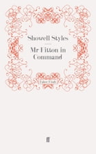 Mr Fitton in Command: Mr Fitton 7 by Lt. Commander Showell Styles F.R.G.S.