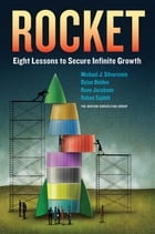 Rocket: Eight Lessons to Secure Infinite Growth: Eight Lessons to Secure Infinite Growth