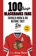 100 Things Blackhawks Fans Should Know & Do Before They Die 52c5948a-9ec5-410c-91ee-2bb496603128