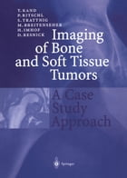 Imaging of Bone and Soft Tissue Tumors: A Case Study Approach by T. Rand
