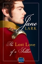The Lost Love of a Soldier: A timeless Historical romance for fans of War and Peace by Jane Lark