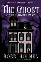The Ghost of Halloween Past by Bobbi Holmes