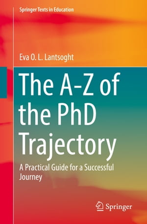 The A-Z of the PhD Trajectory: A Practical Guide for a Successful Journey