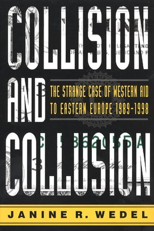 Collision and Collusion The Strange Case of Western Aid to Eastern Europe