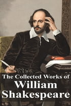 The Collected Works of William Shakespeare by William Shakespeare
