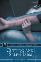 Cutting and Self-Harm by Chris Simpson Ph.D.