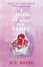 A Little of What You Fancy by H.E. Bates