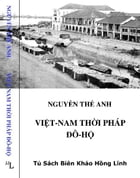 Viet-Nam Thoi Phap Do-Ho by Nguyen The Anh