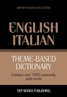 Theme-based dictionary British English-Italian - 7000 words by Andrey Taranov