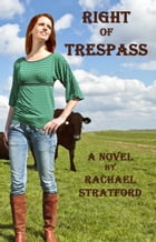 Right to Trespass by Rachael Stratford