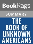 The Book of Unknown Americans by Cristina Henríquez Summary & Study Guide by BookRags
