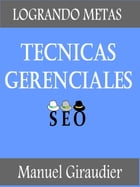 Técnicas Gerenciales by Manuel Giraudier