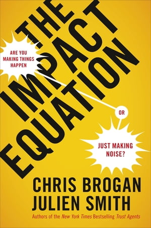 The Impact Equation Are You Making Things Happen or Just Making Noise?