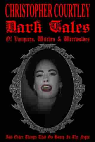 Dark Tales of Vampires, Witches, and Werewolves