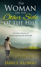 The Woman on the Other side of the Hill by Janice Alonso