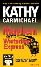 Mayhem on the Winterland Express: A Skullduggery Inn Cozy Read #2 by Kathy Carmichael