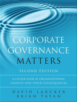 Corporate Governance Matters A Closer Look at Organizational Choices and Their Consequences