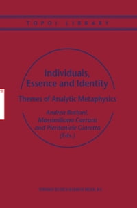 Individuals, Essence and Identity: Themes of Analytic Metaphysics